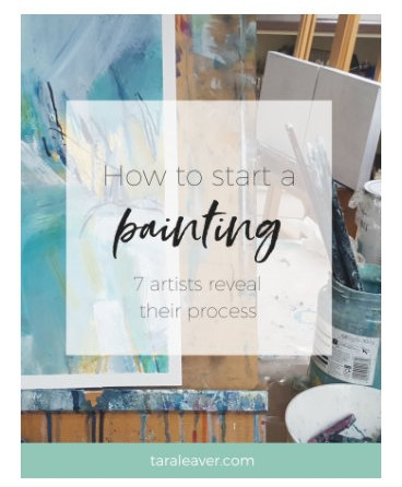 Tara Leaver Blogpost on How to Start A Painting